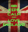 KEPP CALM AND LOVE ENGLAND - Personalised Poster A4 size