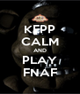 KEPP CALM AND PLAY FNAF - Personalised Poster A4 size