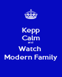 Kepp Calm and Watch  Modern Family - Personalised Poster A4 size