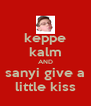 keppe kalm AND sanyi give a little kiss - Personalised Poster A4 size