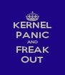 KERNEL PANIC AND FREAK OUT - Personalised Poster A4 size