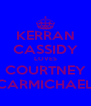 KERRAN CASSIDY LOVES COURTNEY CARMICHAEL - Personalised Poster A4 size