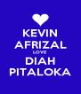 KEVIN AFRIZAL LOVE DIAH PITALOKA - Personalised Poster A4 size