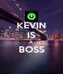 KEVIN IS A BOSS  - Personalised Poster A4 size
