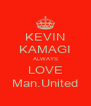 KEVIN KAMAGI ALWAYS LOVE Man.United - Personalised Poster A4 size