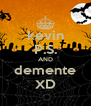 kevin P.S. AND demente XD - Personalised Poster A4 size