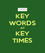 KEY WORDS AT KEY TIMES - Personalised Poster A4 size