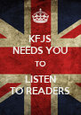 KFJS NEEDS YOU TO LISTEN TO READERS - Personalised Poster A4 size