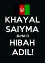 KHAYAL SAIYMA JUNAID HIBAH ADIL! - Personalised Poster A4 size