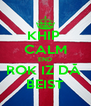 KHIP  CALM END ROK IZ DĂ  BEIST - Personalised Poster A4 size