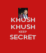 KHUSH KHUSH KEEP SECRET  - Personalised Poster A4 size