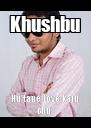 Khushbu Hu tane Love karu chu  - Personalised Poster A4 size