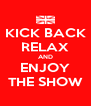 KICK BACK RELAX AND ENJOY THE SHOW - Personalised Poster A4 size