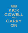 KICK COWELL AND CARRY ON - Personalised Poster A4 size