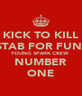 KICK TO KILL STAB FOR FUN  YOUNG SPARK CREW NUMBER ONE - Personalised Poster A4 size