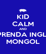 KID CALM AND APRENDA INGLES MONGOL - Personalised Poster A4 size
