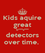 Kids aquire great b***s*** detectors over time.  - Personalised Poster A4 size