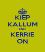 KIEP KALLUM END KERRIE ON - Personalised Poster A4 size