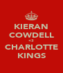 KIERAN COWDELL <3 CHARLOTTE KINGS - Personalised Poster A4 size