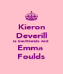 Kieron Deverill is bestfriends wid  Emma  Foulds - Personalised Poster A4 size