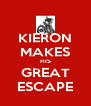 KIERON MAKES HIS GREAT ESCAPE - Personalised Poster A4 size