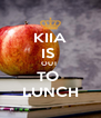 KIIA IS  OUT  TO  LUNCH - Personalised Poster A4 size