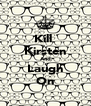 Kill  Kirsten And Laugh On - Personalised Poster A4 size