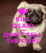 KILL OSAID AND DON'T TELL THE COPS - Personalised Poster A4 size
