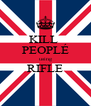 KILL  PEOPLÉ using RIFLE  - Personalised Poster A4 size