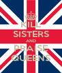 KILL SISTERS AND PRAISE QUEENS - Personalised Poster A4 size