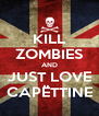 KILL ZOMBIES AND JUST LOVE CAPËTTINE - Personalised Poster A4 size
