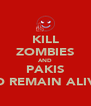 KILL ZOMBIES AND PAKIS TO REMAIN ALIVE - Personalised Poster A4 size