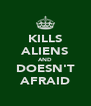 KILLS ALIENS AND DOESN'T AFRAID - Personalised Poster A4 size