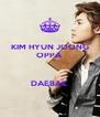 KIM HYUN JOONG OPPA   DAEBAK - Personalised Poster A4 size