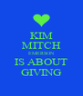 KIM MITCH EMERSON IS ABOUT GIVING - Personalised Poster A4 size
