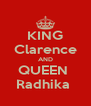 KING Clarence AND QUEEN  Radhika  - Personalised Poster A4 size