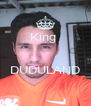 King    DUDULAND  - Personalised Poster A4 size