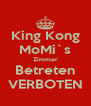 King Kong MoMi`s Zimmer Betreten VERBOTEN - Personalised Poster A4 size