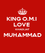 KING O.M.I  LOVE  KHADIJAT MUHAMMAD  - Personalised Poster A4 size