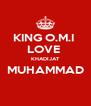 KING O.M.I  LOVE  KHADIJAT MUHAMMAD  - Personalised Poster A4 size