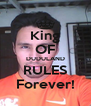 King OF DUDULAND RULES Forever! - Personalised Poster A4 size