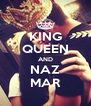 KING QUEEN AND NAZ MAR - Personalised Poster A4 size