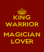 KING WARRIOR  MAGICIAN LOVER - Personalised Poster A4 size