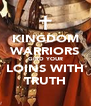 KINGDOM WARRIORS GIRD YOUR LOINS WITH TRUTH - Personalised Poster A4 size