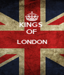 KINGS  OF LONDON   - Personalised Poster A4 size