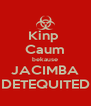 Kinp  Caum bekause JACIMBA DETEQUITED - Personalised Poster A4 size