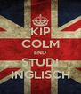 KIP COLM END STUDI INGLISCH - Personalised Poster A4 size