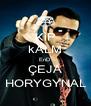 KiP kALM EnD ÇEJA HORYGYNAL - Personalised Poster A4 size