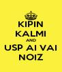 KIPIN KALMI AND USP AI VAI NOIZ - Personalised Poster A4 size