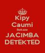 Kipy Caumi Bekaze JACIMBA DETEKTED - Personalised Poster A4 size